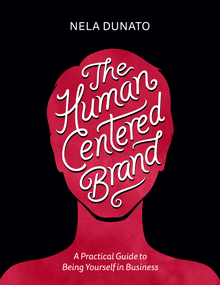 The Human Centered Brand by Nela Dunato